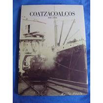 Coatzacoalcos. 100 Años - Javier Pulido Biosca. Envío Gratis