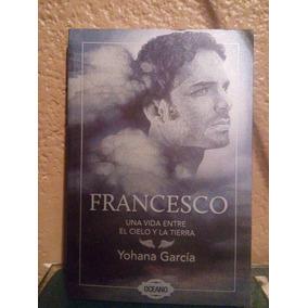 Libro Francesco Una Vida Entre El Cielo Y La Tierra