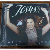 Cd Aline Barros Lacrado Jesus Momentos De Louvor Vida Verão