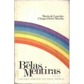 Livro As Belas Mentiras Maria De Lourdes Chagas Deiró No