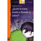 Quien Le Tiene Miedo A Demetrio Latov, Sm Barco De Vapor.