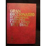 Gran Diccionario De Sinonimos, Antonimos E Ideas - Ruy Diaz