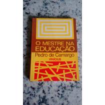 Livro O Mestre Na Educação Pedro Camargo