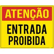Placa Atenção Entrada Proibida 50x40cm