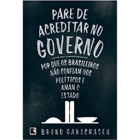 Pare De Acreditar No Governo Bruno Garschagen Frete Gratis
