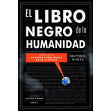 El Libro Negro De La Humanidad - Matthew White