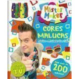 Livro Mister Maker - Cores Malucas Mister Maker