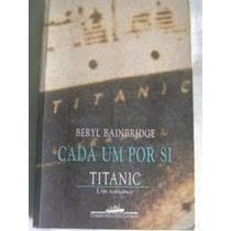 Livro Cada Um Por Si - Titanic Beryl Bainbridge
