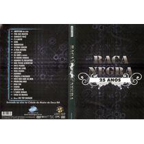 Dvd-raça Negra-25 Anos-em Otimo Estado