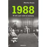 Martha Anaya 1988 El Año Que Callo El Sistema
