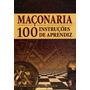 Livro Maçonaria 100 Instruções De Aprendiz