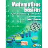 Libro Matematicas Basicas Algebra Trigonometria Y Geometria
