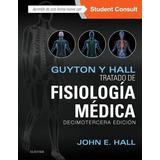 Guyton Y Hall Tratado De Fisiología Médica 13va. Ed Elsevier