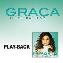 Cd Aline Barros - Graça Playback - Novo E Lacrado