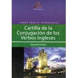 Cartilla De La Conjugacion De Los Verbos Ingleses - E.healey