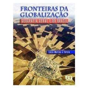 Fronteiras Da Globalização Geografia Geral E Do Brasil Lucia
