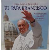 Libro Jorge Mario Bergoglio: El Papa Francisco - Edit Océano
