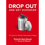 Drop Out And Get Schooled - By Patrick Bet-david