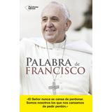 Palabra De Francisco - Jorge Mario Bergoglio