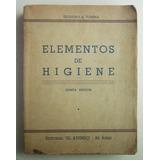 Elementos De Higiene (quinta Edición 1945) / Teodoro Tonina