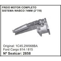 Freio Motor 74 Mm Ford Cargo 815 814 1c45.2w068ba