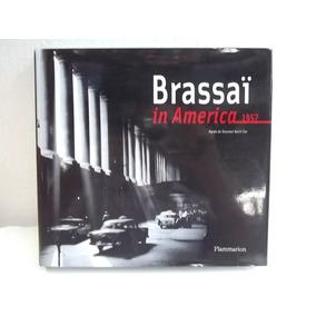 Brassai In America 1957 Livro Fotografias Importado Novo