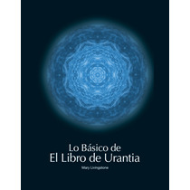 Lo Básico De El Libro De Urantia 2da Edición