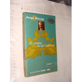 Libro El Camino De Las Lagrimas , Jorge Bucay , Año 2007 ,