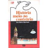 História Meio Ao Contrário - Ana Maria Machado