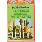 Libro, Remedios Caseros Naturistas De Dr. John Bennison.
