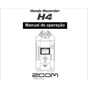 Manual Zoom H4 Handy Recorder Em Português Completo.