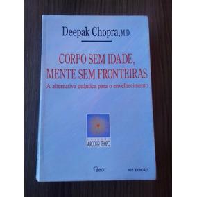 Livro: Corpo Sem Idade, Mente Sem Fronteiras - D. Chopra,