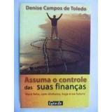 Assuma Controle Das Suas Finanças Denise Campos De Toledo