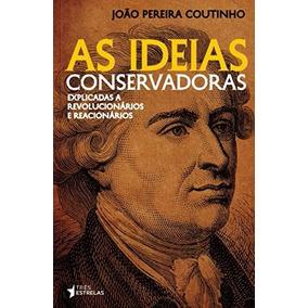 As Ideias Conservadoras - Coutinho (ebook)