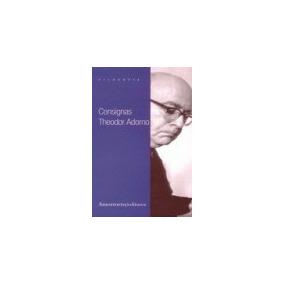 Consignas; Theodor W. Adorno Envío Gratis