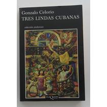 Tres Lindas Cubanas / Gonzalo Celorio