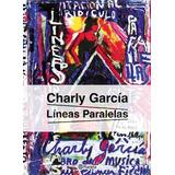 Lineas Paralelas - Charly Garcia - Envio Gratis Cap Fed