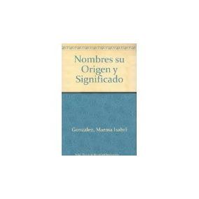 Libro Nombres Su Origen Y Significado *cj
