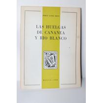 Las Huelgas De Cananea Y Rio Blanco Jorge Sayeg Helu