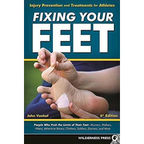 Libro Fixing Your Feet: Injury Prevention And Treatments For