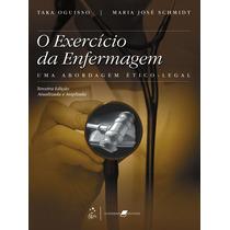 Ebook O Exercício Da Enfermagem - Uma Abordagem Ético 3ª Ed.