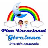 Plan Vacacional Giraluna Vacaciones Agosto 2017