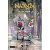 Las Cronicas De Narnia Silla De Plata Lewis Destino Planeta