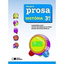 Livro Projeto Prosa. História. 3º Ano Alexandre Alves