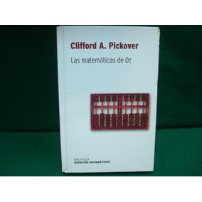 Clifford A. Pickover, Las Matemáticas De Oz.