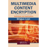 Multimedia Content Encryptin, Techniques And Applications