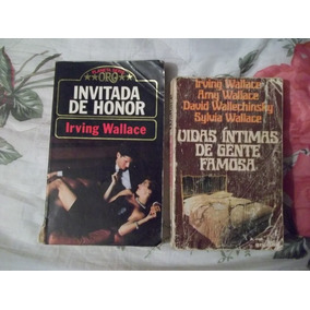 Libros De Irving Wallace, Invitada De Honor Y Vidas Íntimas