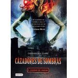 Libro Cazadores De Sombras 1 Ciudad De Hueso Cassandra Clare