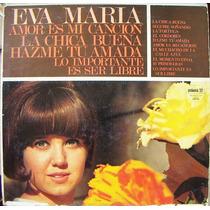 Eva Maria, Amor Es Mi Canción, La Chica Buena, Lp 12´,