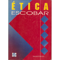 Libro Ética Escobar Tercera 3ra Ed Etica Mc Graw Hill Vv4